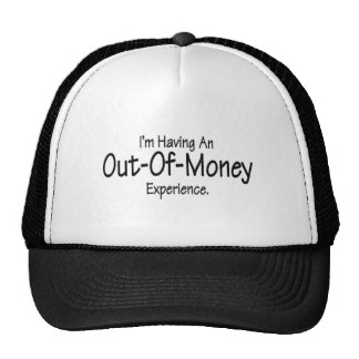Im_having_an_out_of_money_experience_hat-re5694050474b4cafa619600b9039fe02_v9wfy_8byvr_324